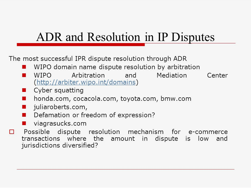 ADR and Resolution in IP Disputes