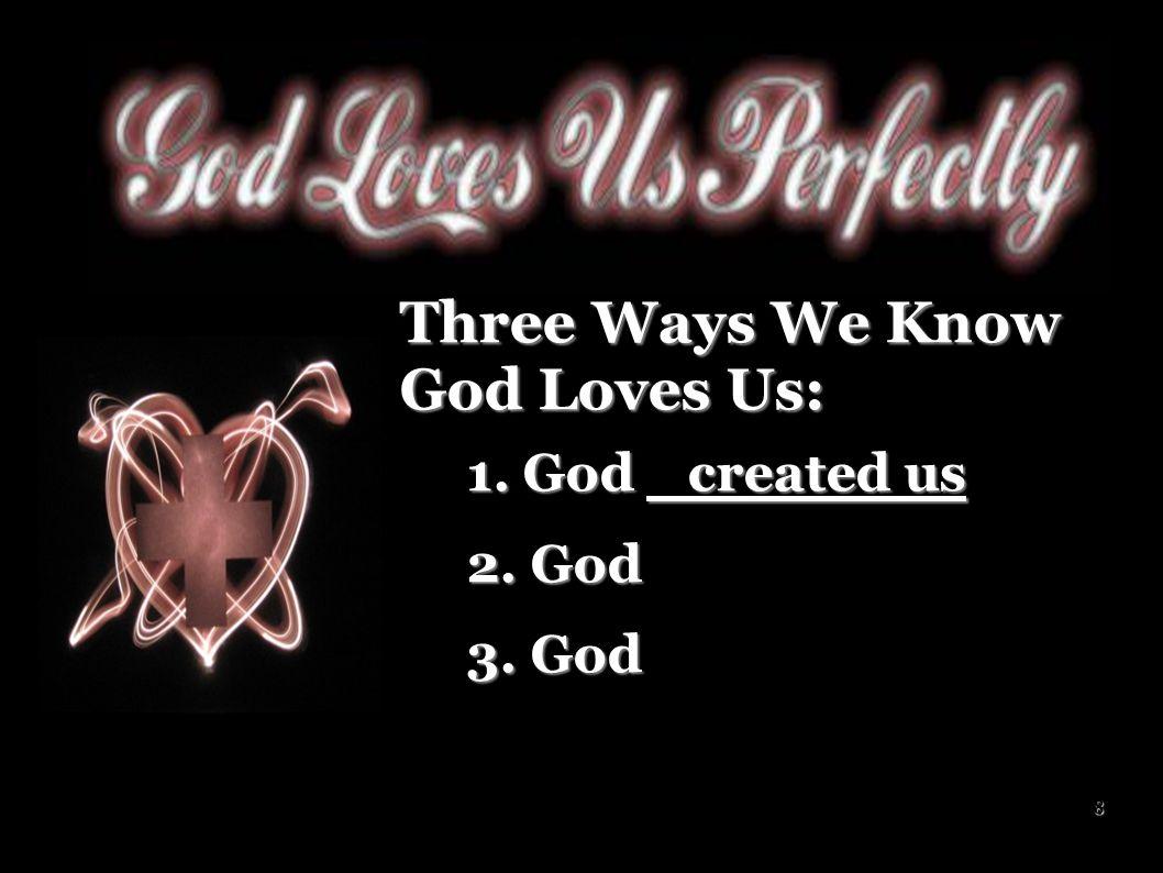 Three Ways We Know God Loves Us: