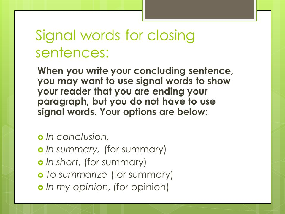 Signal words for closing sentences: