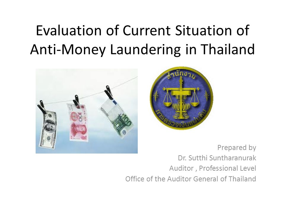 Evaluation of Current Situation of Anti-Money Laundering in Thailand