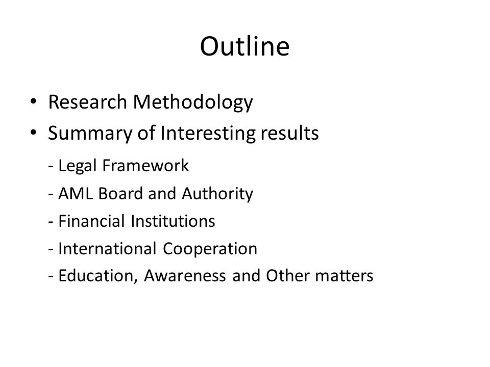 Outline Research Methodology Summary of Interesting results