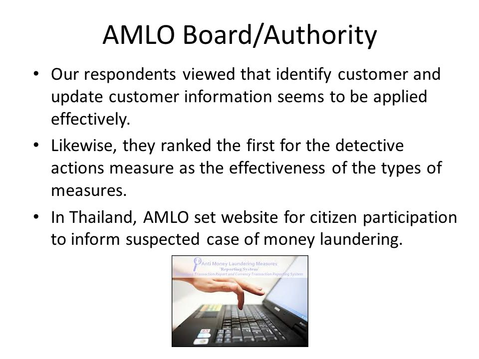 AMLO Board/Authority Our respondents viewed that identify customer and update customer information seems to be applied effectively.