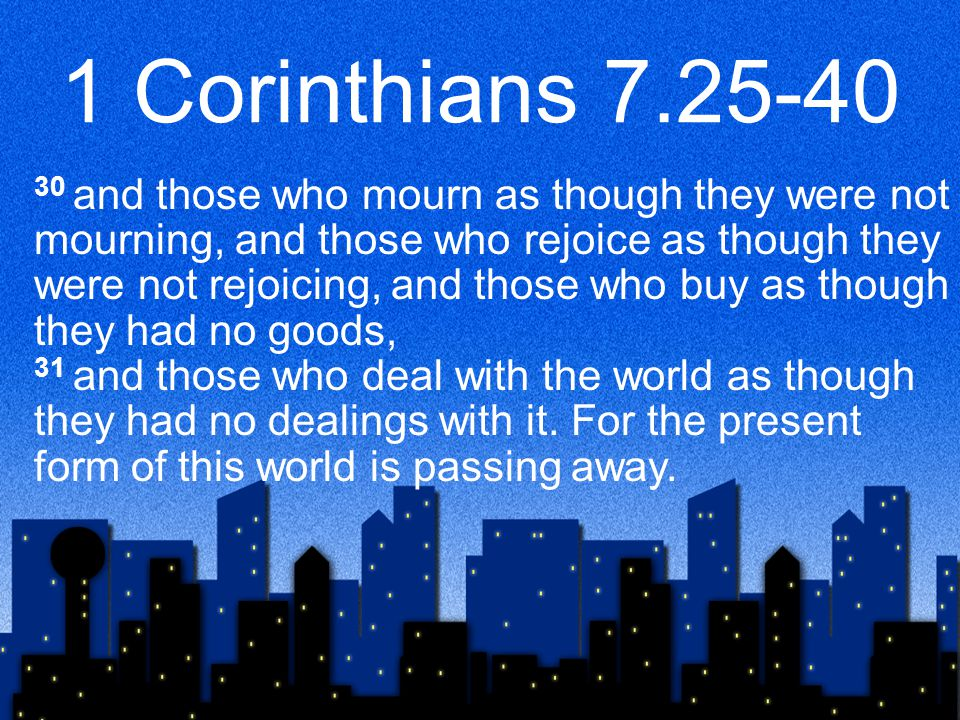 1 Corinthians 7.25-40