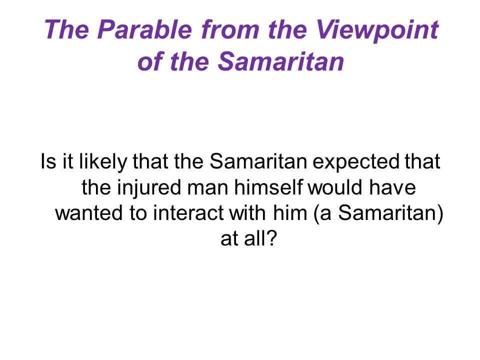 The Parable from the Viewpoint of the Samaritan