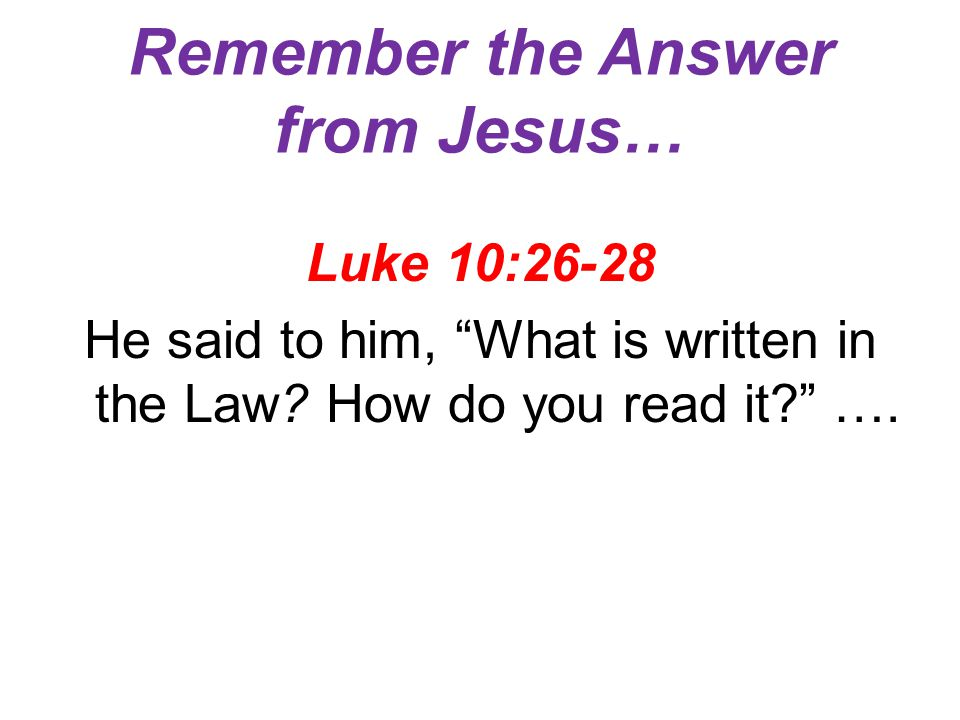 Remember the Answer from Jesus…