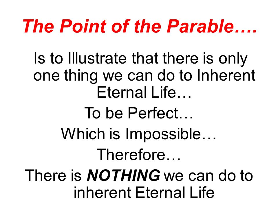The Point of the Parable….