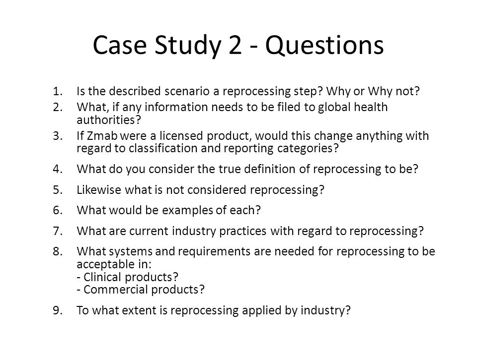 Case Study 2 - Questions Is the described scenario a reprocessing step Why or Why not