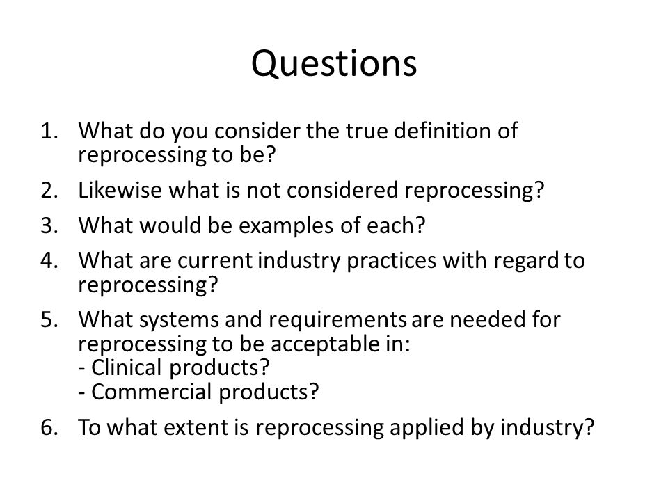 Questions What do you consider the true definition of reprocessing to be Likewise what is not considered reprocessing