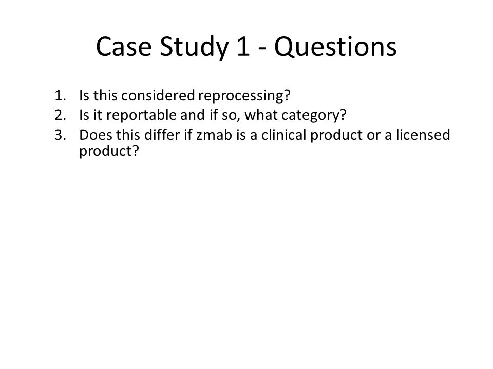 Case Study 1 - Questions Is this considered reprocessing