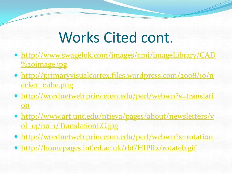 Works Cited cont. http://www.swagelok.com/images/cmi/imageLibrary/CAD%20image.jpg.