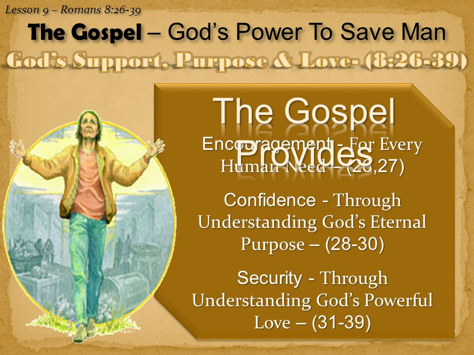God's Support, Purpose & Love- (8:26-39)