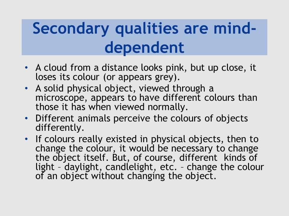 Secondary qualities are mind-dependent