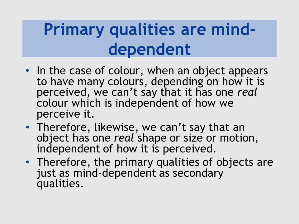 Primary qualities are mind-dependent