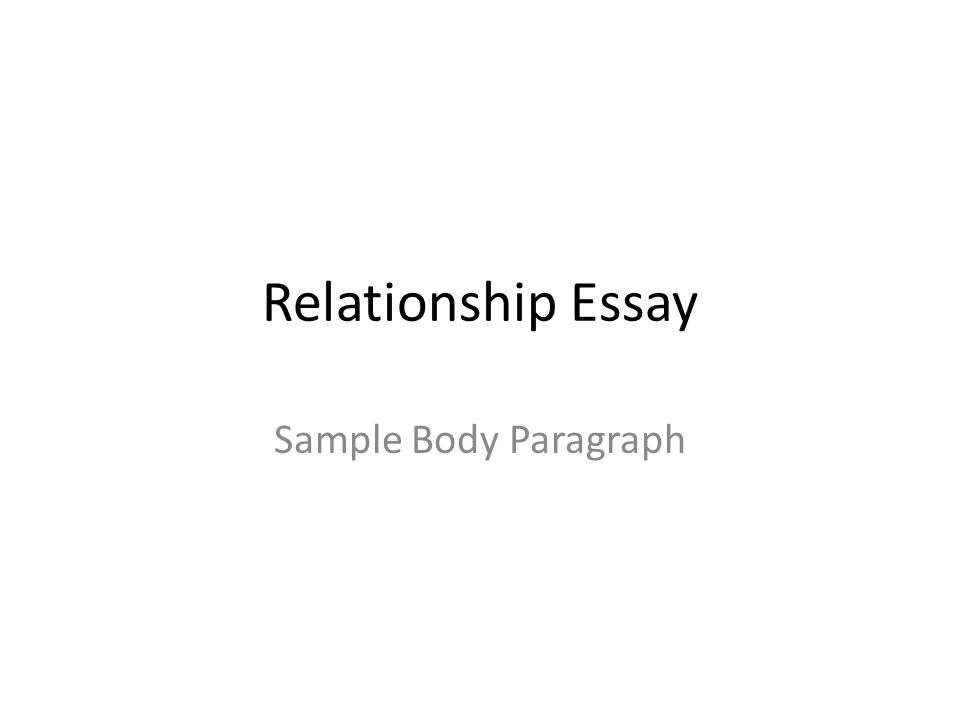Relationship Essay Sample Body Paragraph