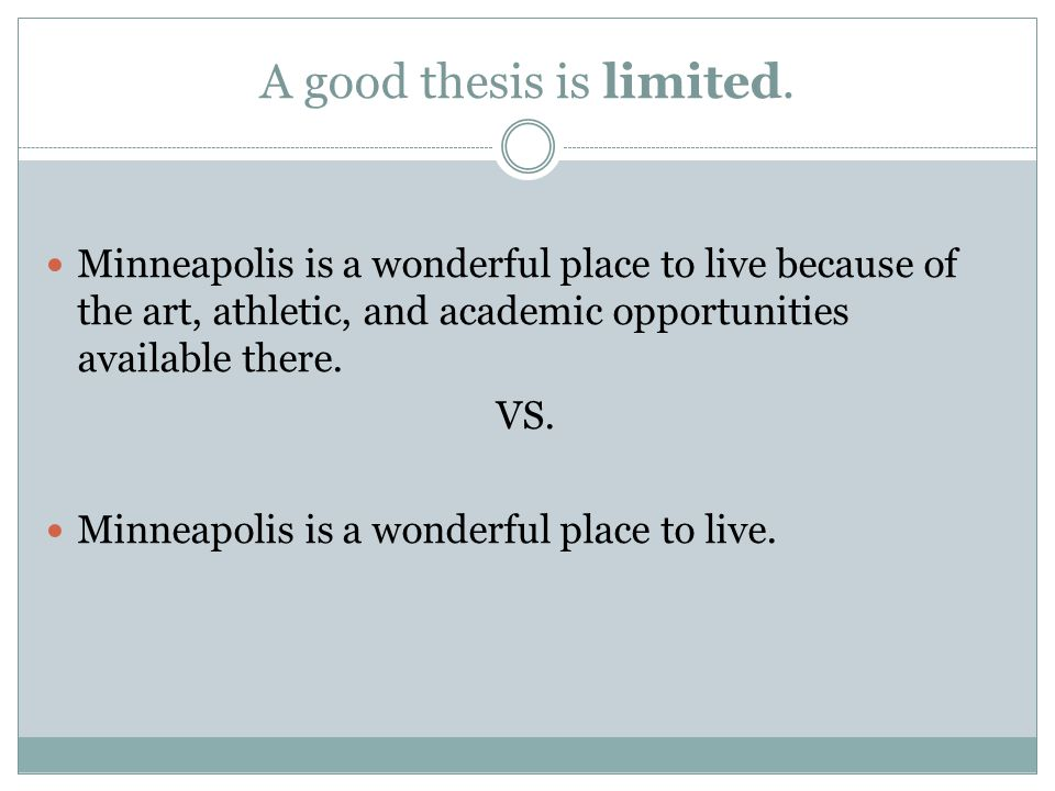 A good thesis is limited.