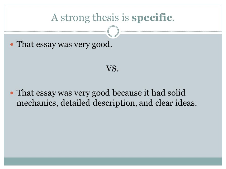 A strong thesis is specific.