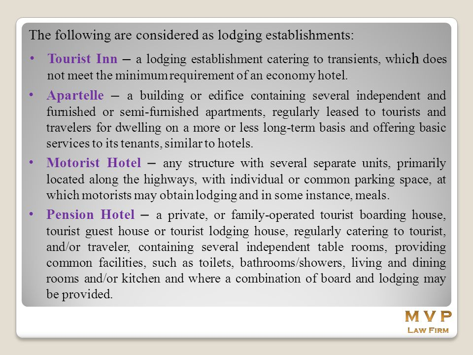 M V P The following are considered as lodging establishments: