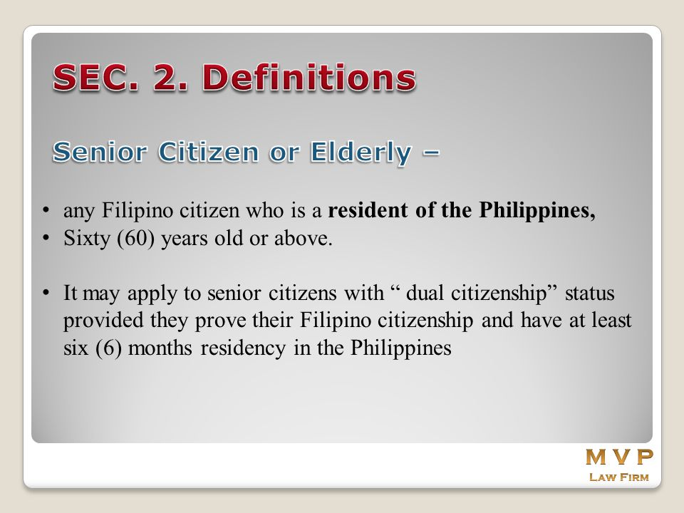 SEC. 2. Definitions Senior Citizen or Elderly –