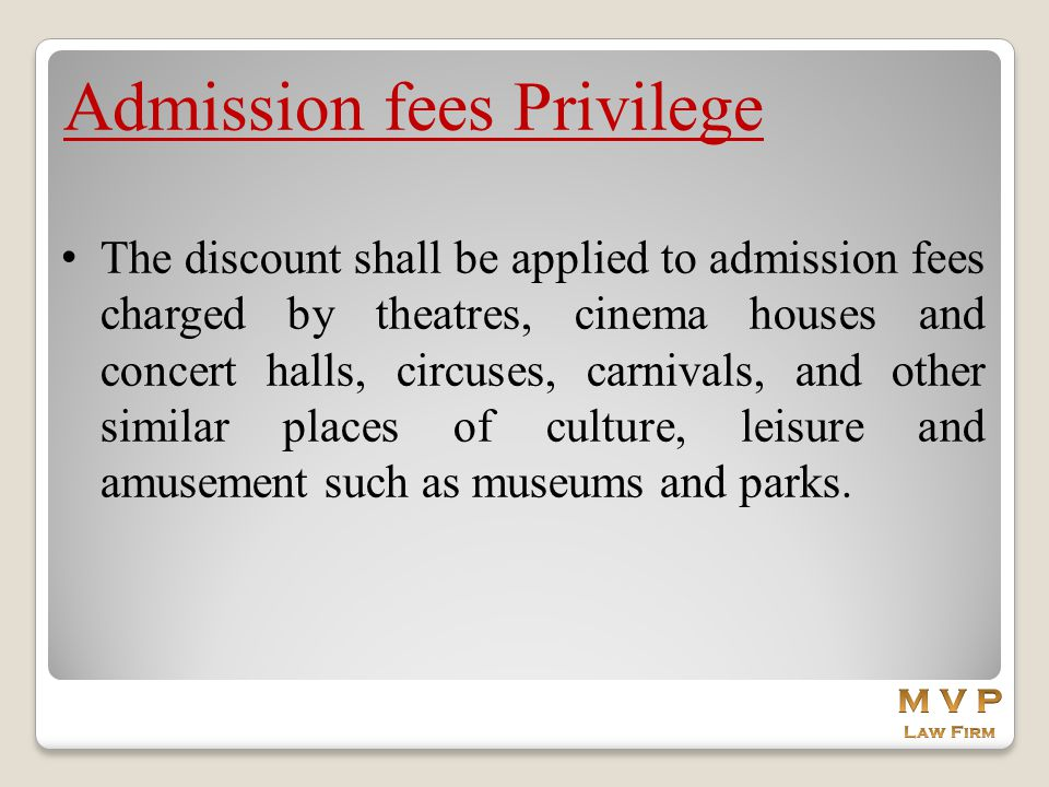 Admission fees Privilege