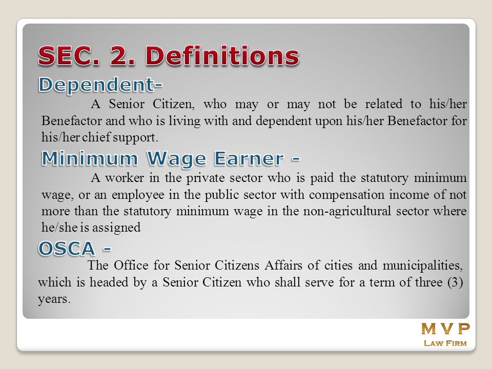 SEC. 2. Definitions Dependent- Minimum Wage Earner - OSCA - M V P