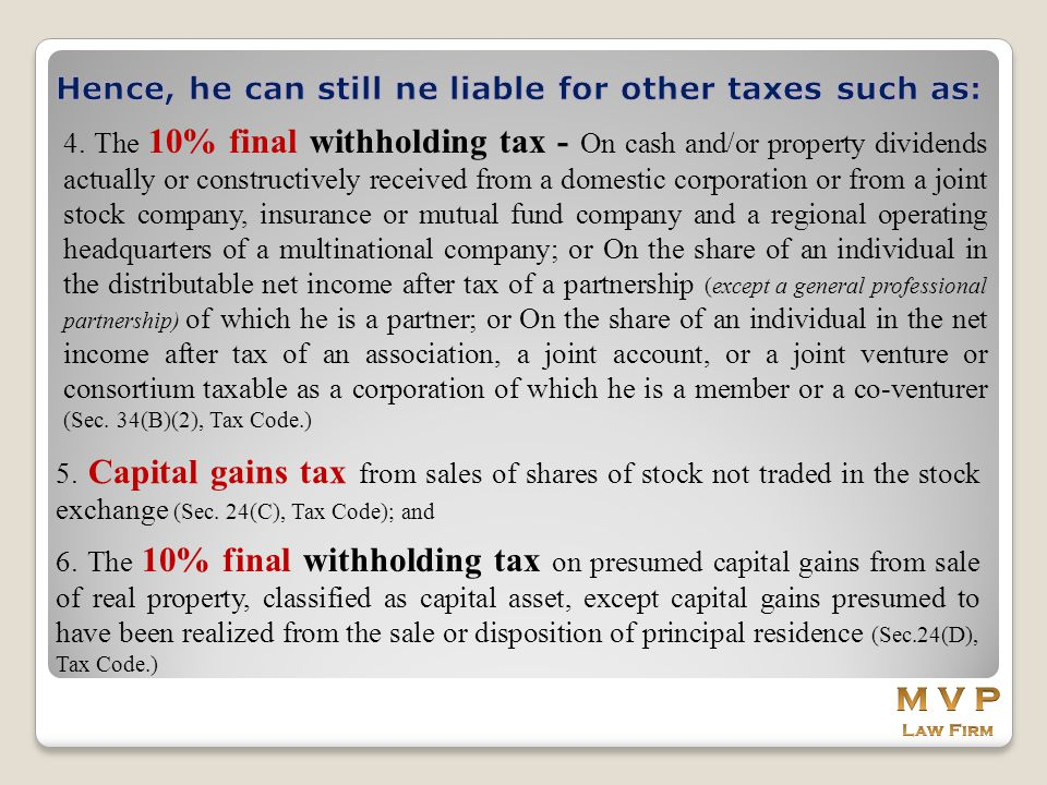 M V P Hence, he can still ne liable for other taxes such as:
