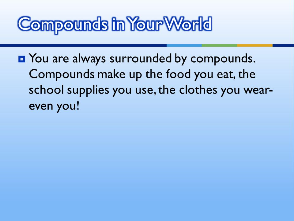 Compounds in Your World