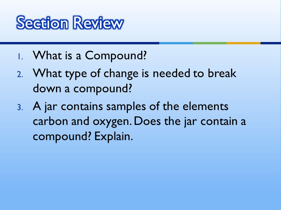 Section Review What is a Compound
