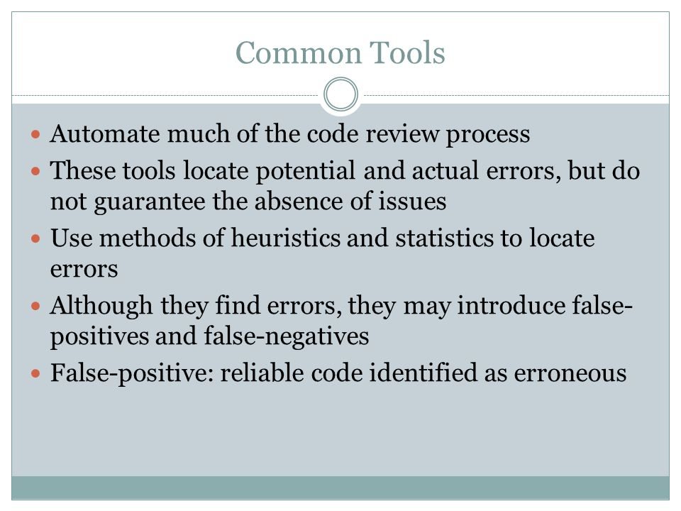 Common Tools Automate much of the code review process