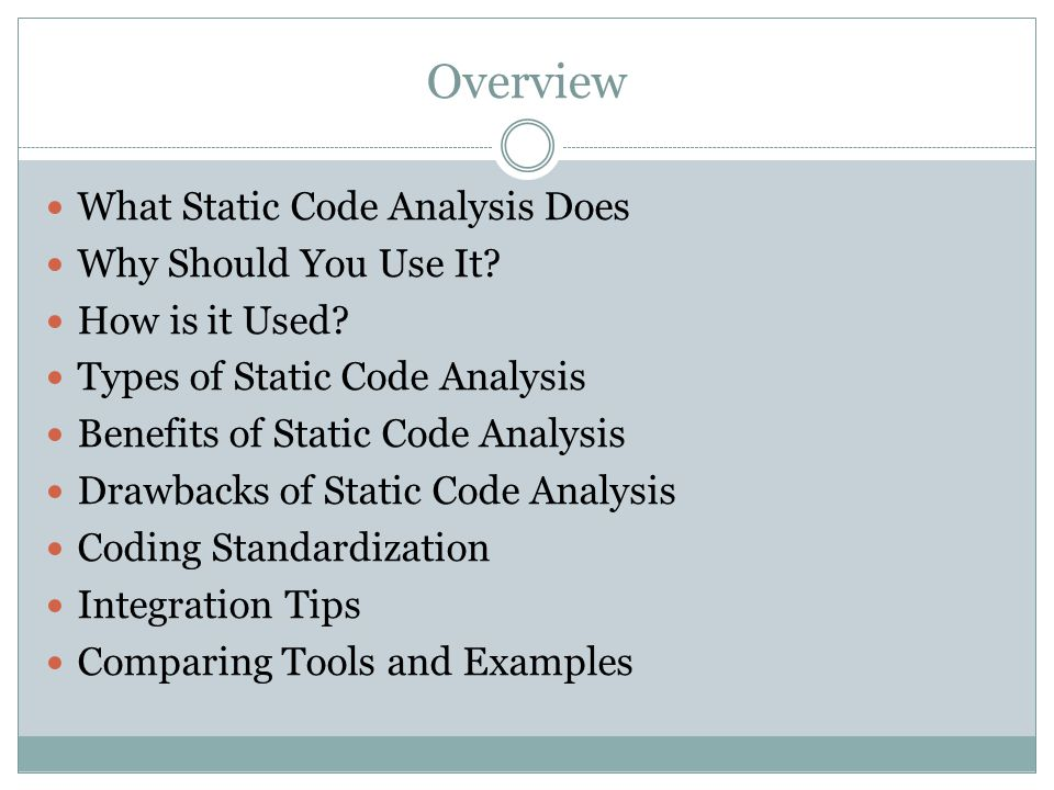 Overview What Static Code Analysis Does Why Should You Use It