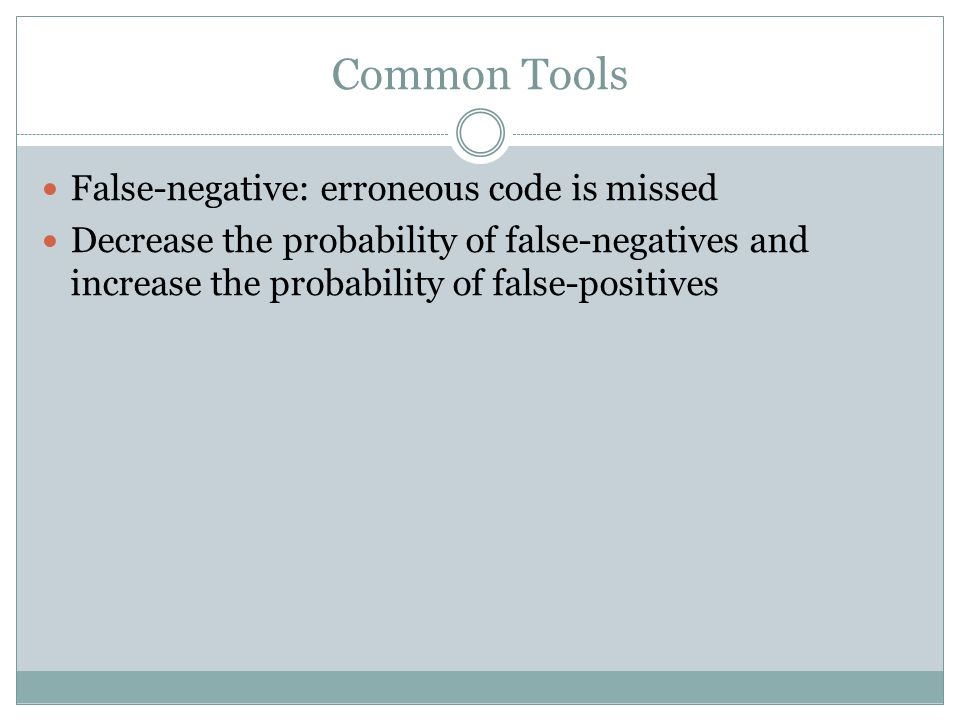 Common Tools False-negative: erroneous code is missed