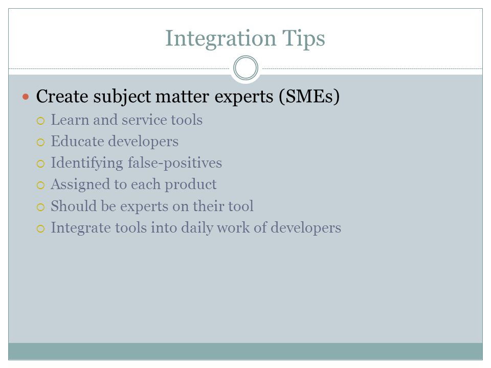 Integration Tips Create subject matter experts (SMEs)