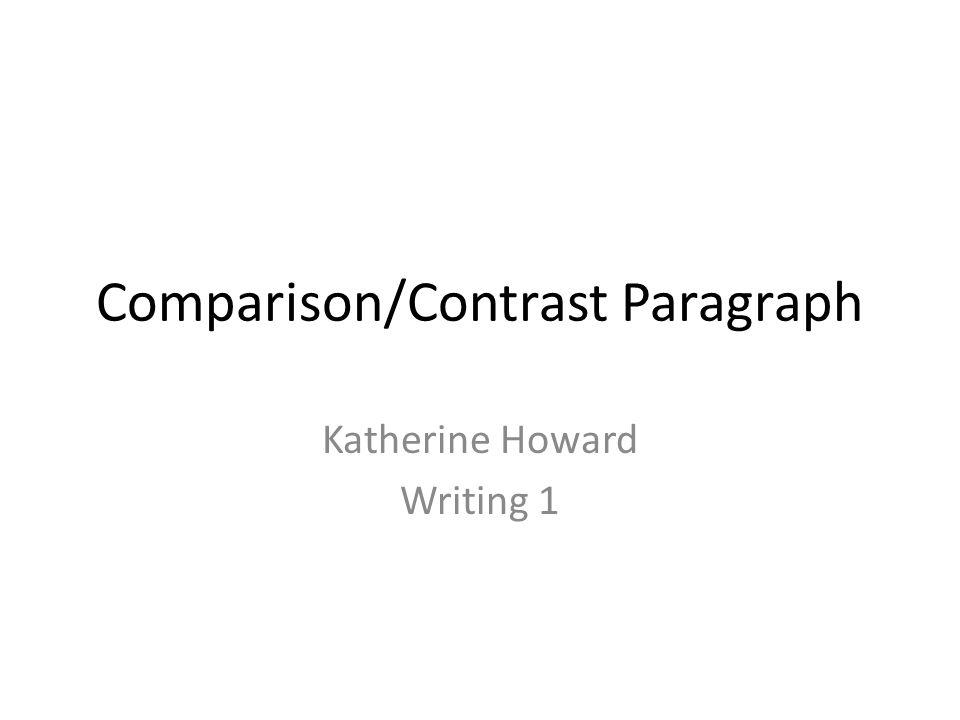 Comparison/Contrast Paragraph