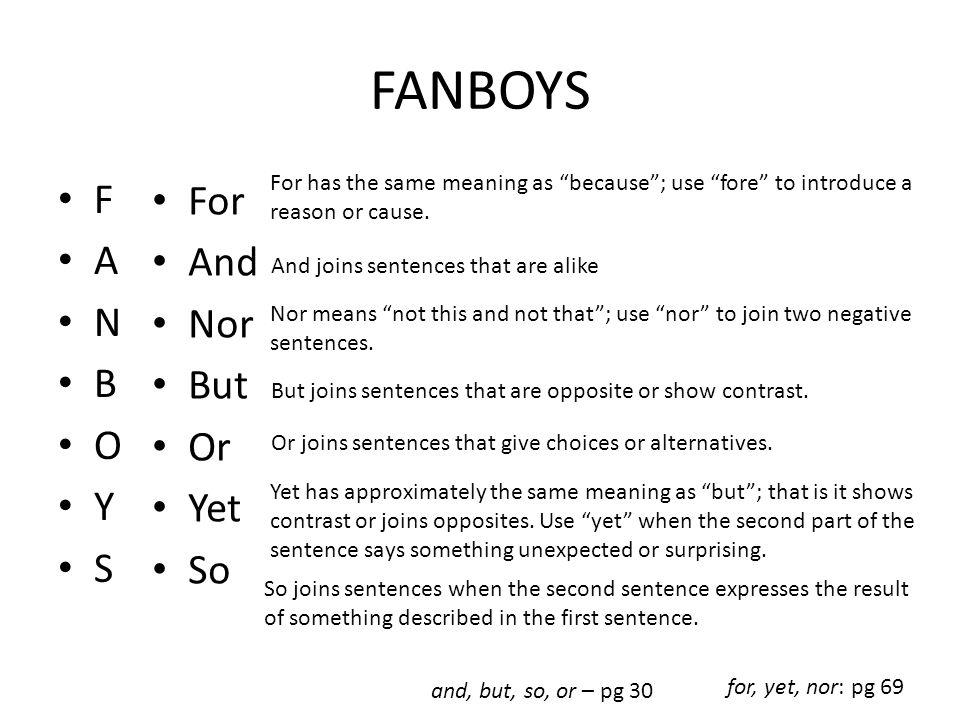 FANBOYS F For A And N Nor B But O Or Y Yet S So