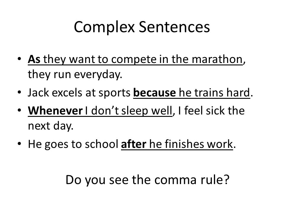 Complex Sentences Do you see the comma rule