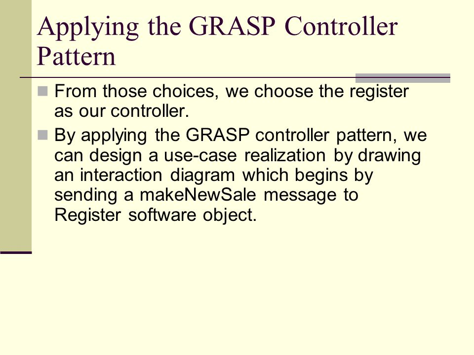 Applying the GRASP Controller Pattern