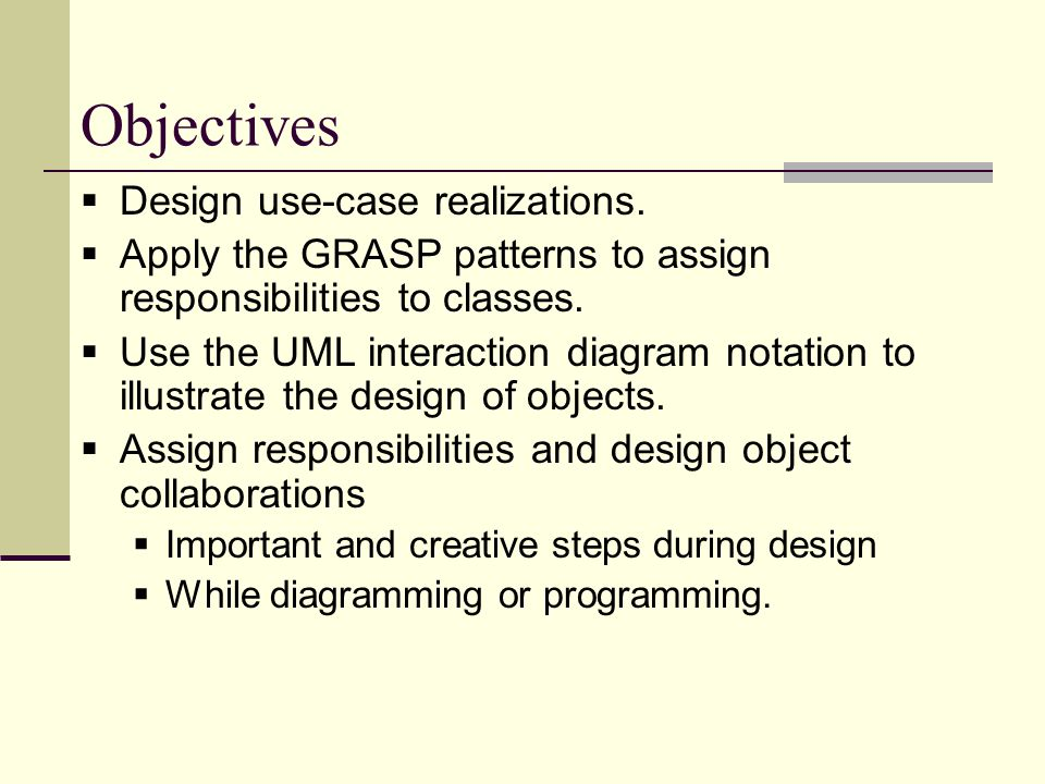 Objectives Design use-case realizations.