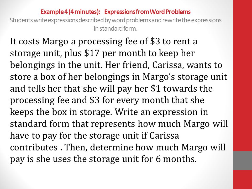 Example 4 (4 minutes): Expressions from Word Problems Students write expressions described by word problems and rewrite the expressions in standard form.