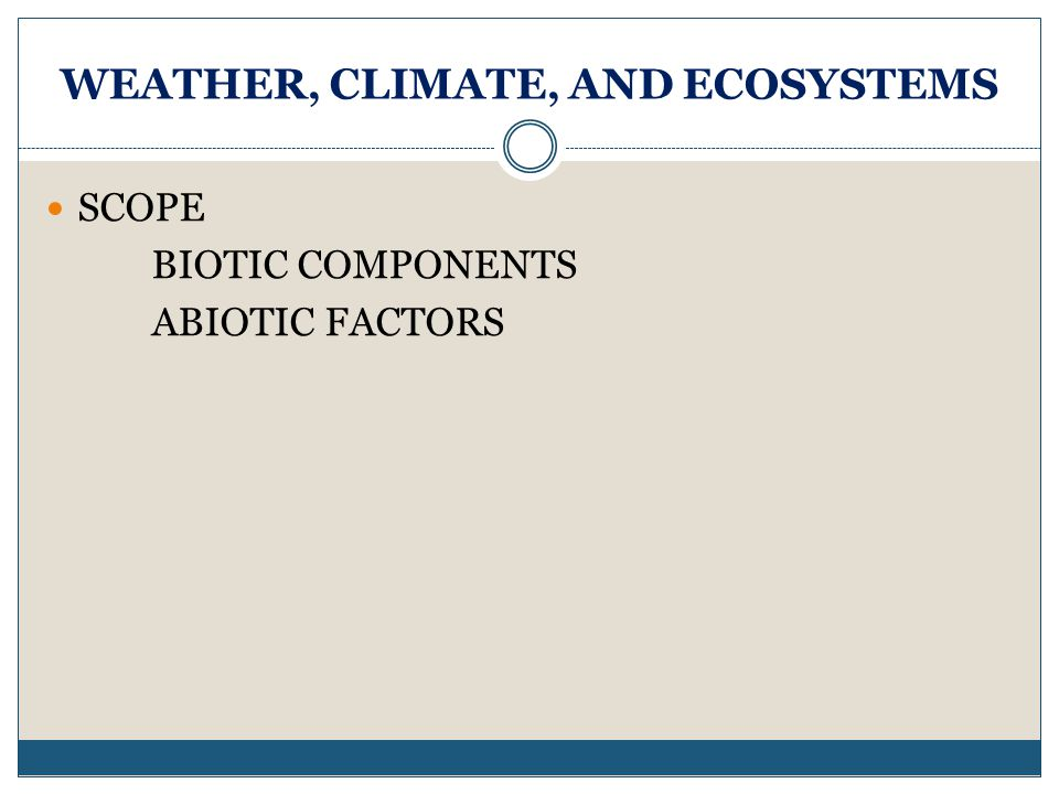 WEATHER, CLIMATE, AND ECOSYSTEMS