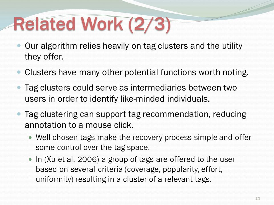Related Work (2/3) Our algorithm relies heavily on tag clusters and the utility they offer.