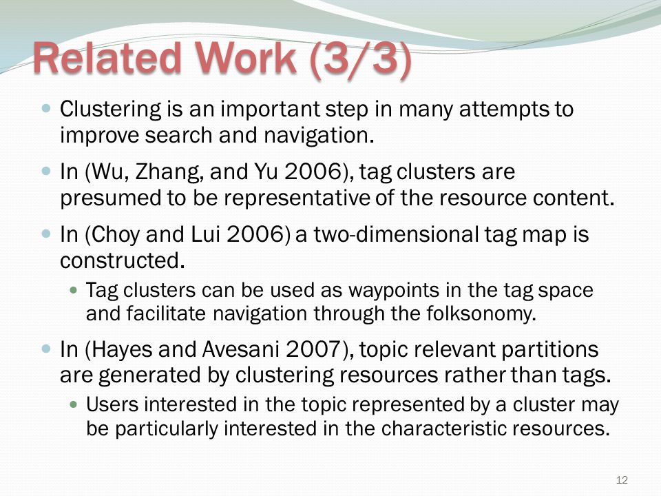 Related Work (3/3) Clustering is an important step in many attempts to improve search and navigation.