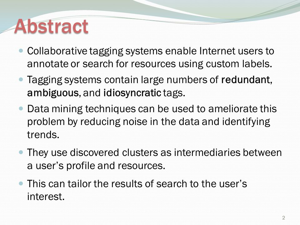 Abstract Collaborative tagging systems enable Internet users to annotate or search for resources using custom labels.