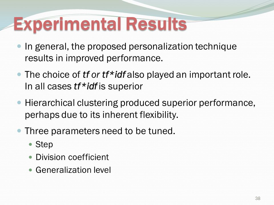 Experimental Results In general, the proposed personalization technique results in improved performance.