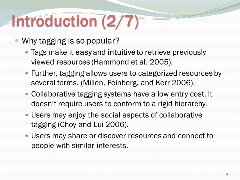 Introduction (2/7) Why tagging is so popular