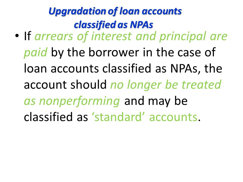 Upgradation of loan accounts classified as NPAs