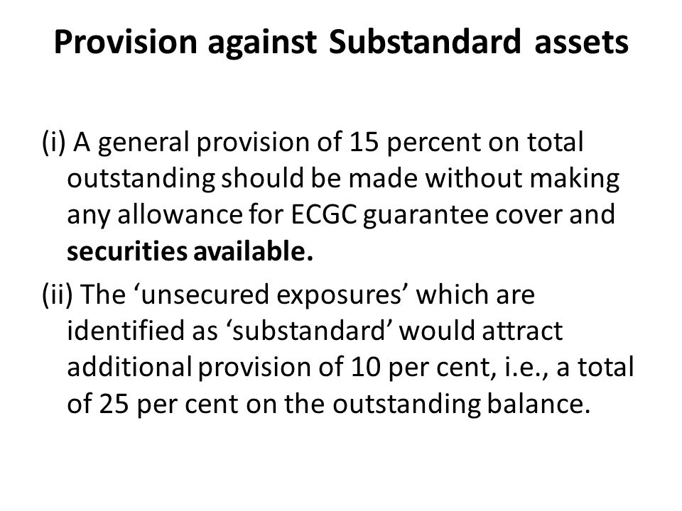 Provision against Substandard assets