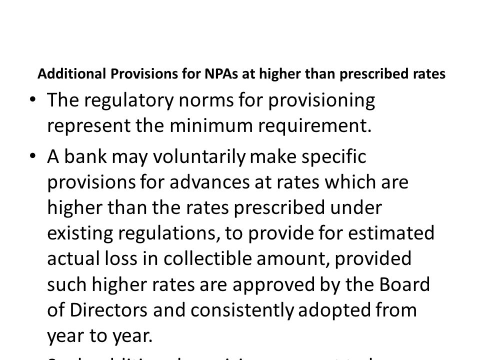 Additional Provisions for NPAs at higher than prescribed rates