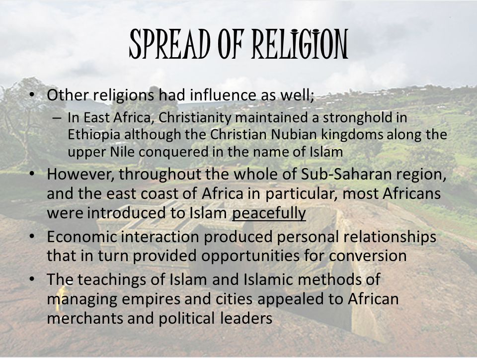 SPREAD OF RELIGION Other religions had influence as well;