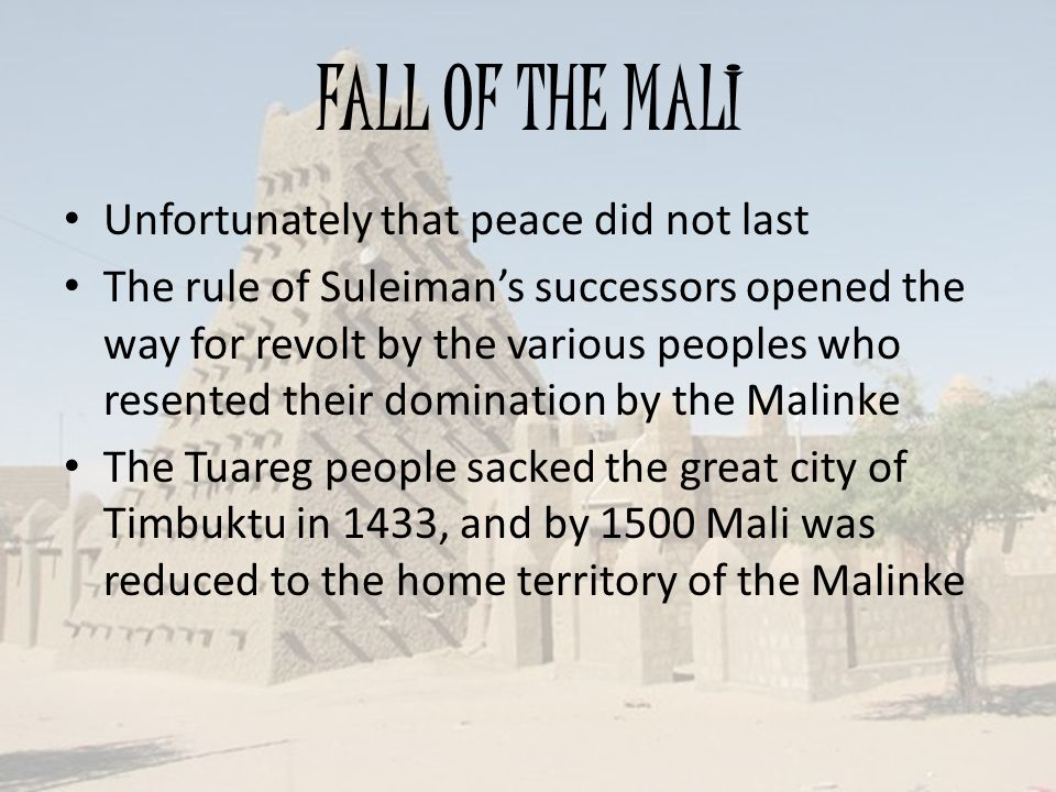 FALL OF THE MALI Unfortunately that peace did not last