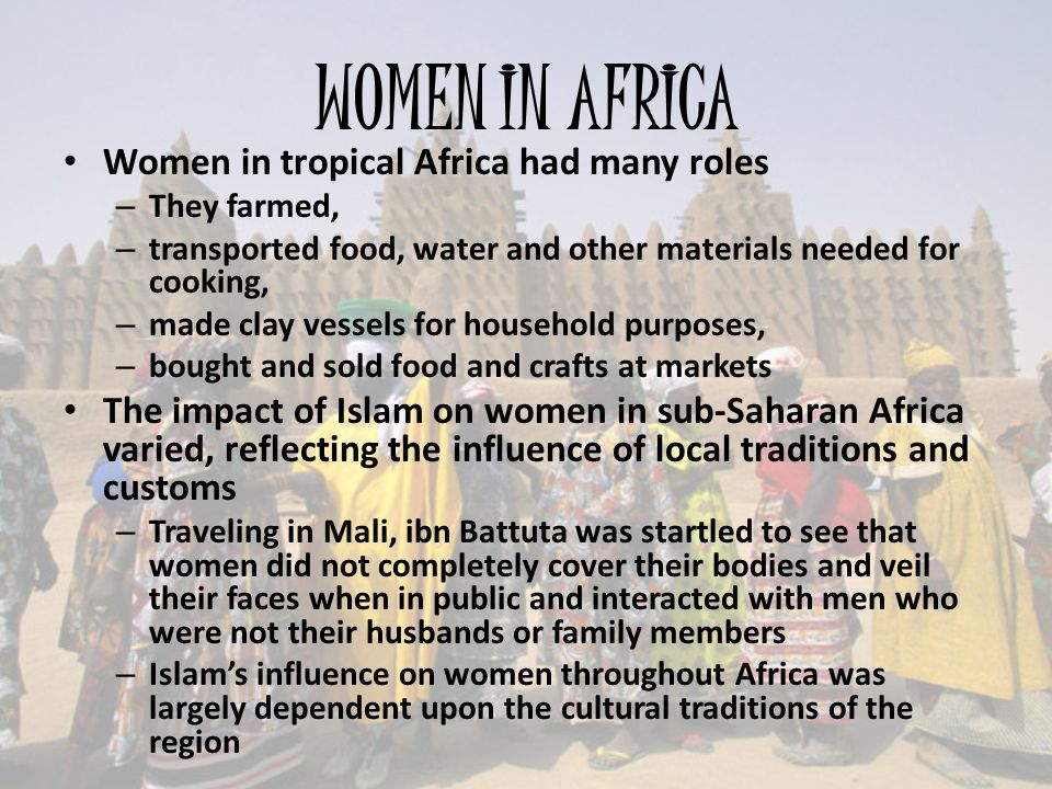 WOMEN IN AFRICA Women in tropical Africa had many roles