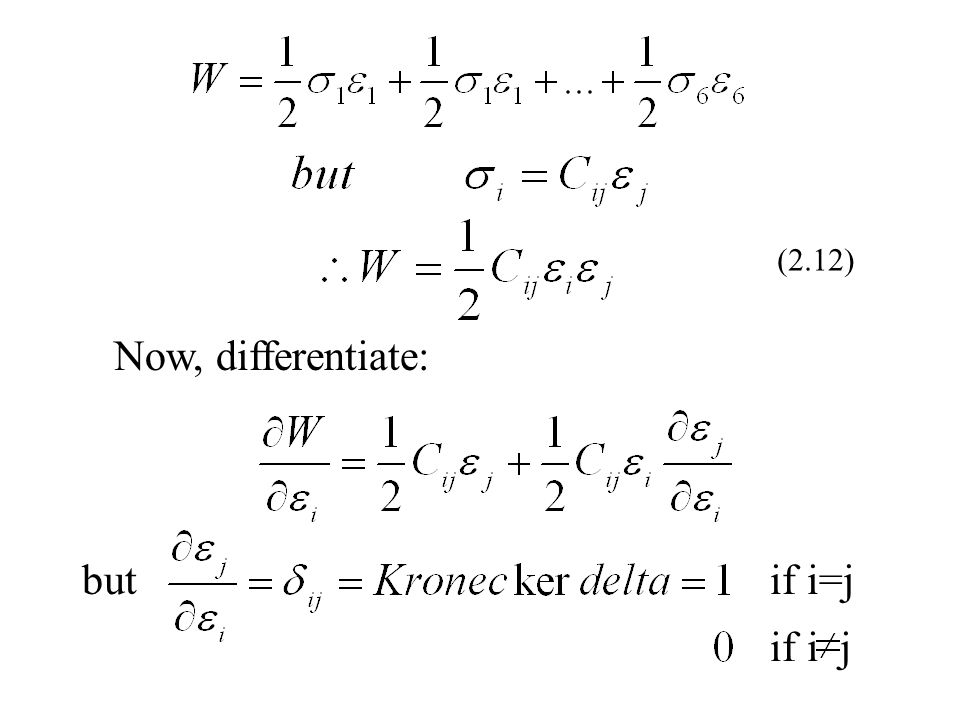 (2.12) Now, differentiate: but if i=j if i j